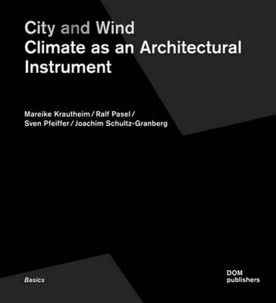 City and wind. Climate as an Architectural Instrument Epigraph