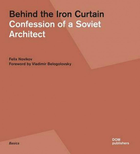 Behind the Iron Curtain. Confession of a Soviet Architect Epigraph