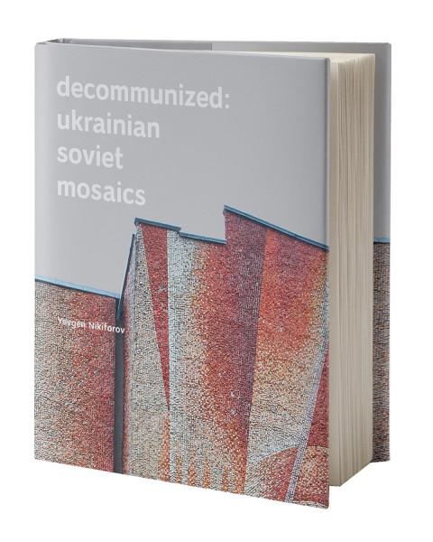 Decommunized: Ukrainian Soviet Mosaics Epigraph
