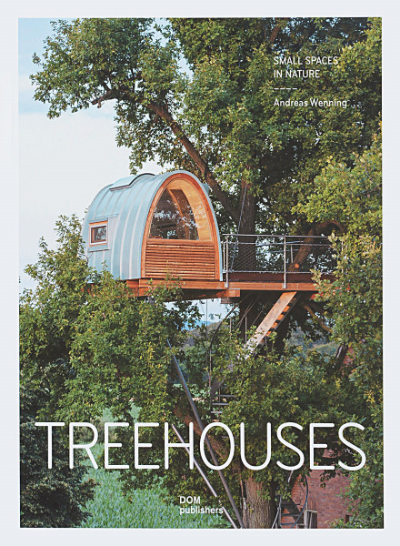 Tree houses. Small Spaces in Nature Epigraph
