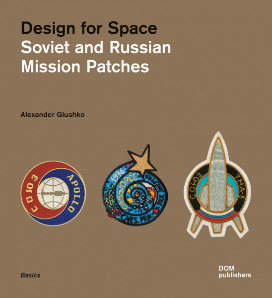 Design for Space. Soviet and Russian Mission patches Epigraph