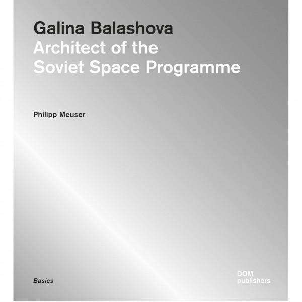Galina Balashova. Architect of the Soviet Space Program Epigraph